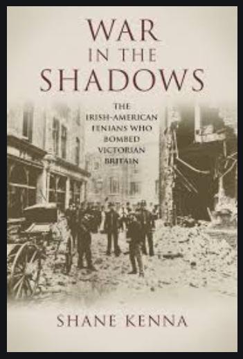 War in the shadows Irish American Fenians Shane Kenna